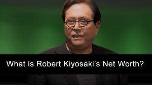 What is Robert Kiyosaki's Net Worth?