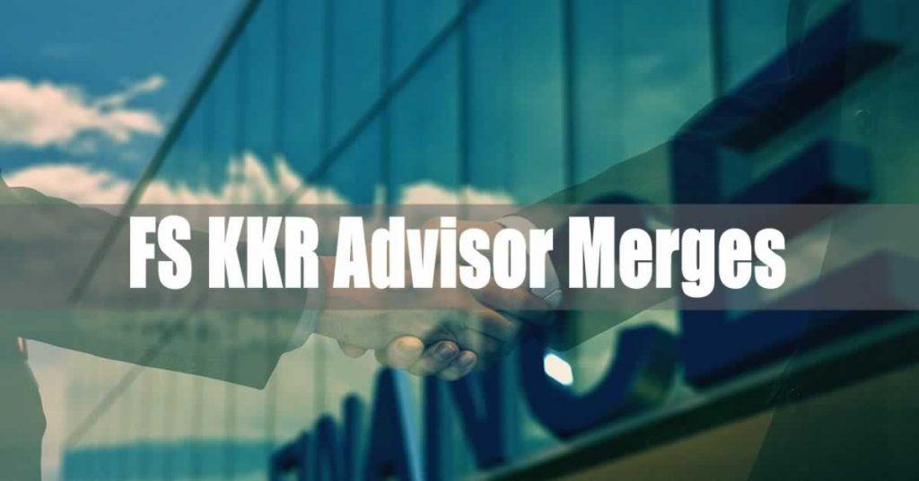 FS KKR Advisor Merges