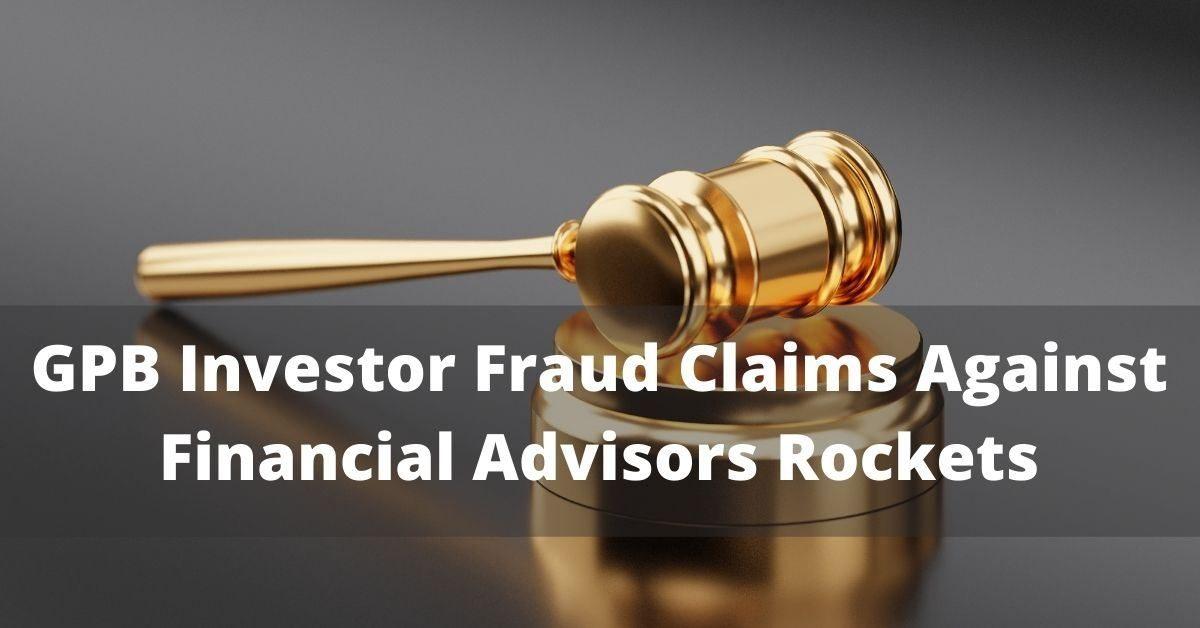 GPB Investor Fraud Claims Against Financial Advisors Rockets