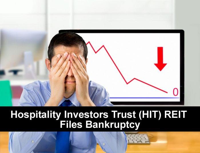 Hospitality Investors Trust (HIT) REIT Files Bankruptcy