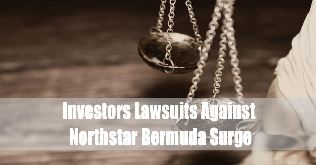 Investors Lawsuits Against Northstar Bermuda Surge